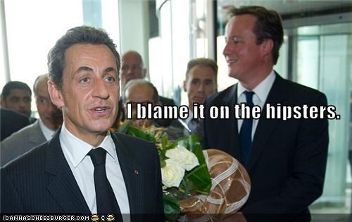 best of the week blame canada blame it on the hipsters Canada france french hipsters Nicolas Sarkozy politician politicians Pundit Kitchen - 5210528768