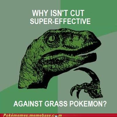 cut,grass type,Memes,normal type move,philosoraptor,trees