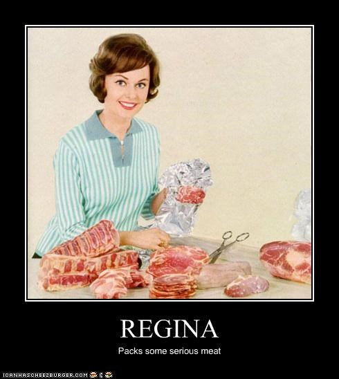 REGINA Packs some serious meat