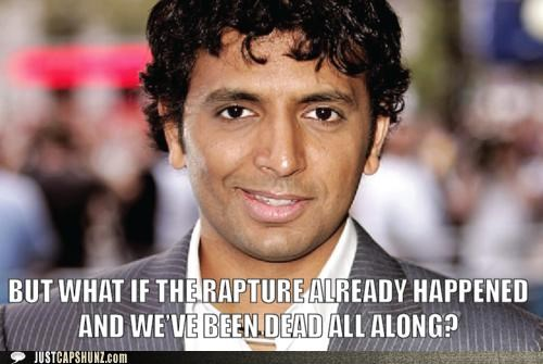 dead,directors,m night shyamalan,roflrazzi,the rapture,twist,twists