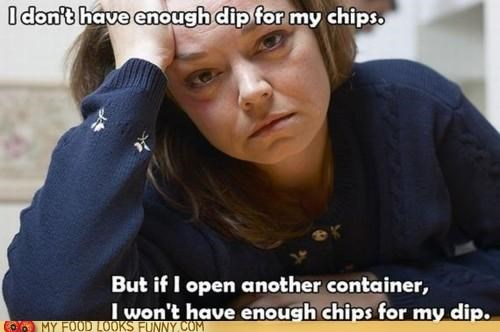 chips,dip,miserable,problems,Sad,White Whine