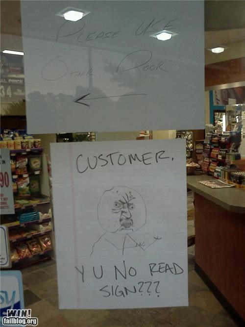 business,customer,door,meme,sign,Y U NO,Y U No Guy