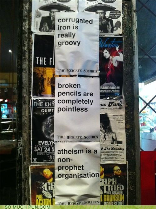 atheism,corrugated,double meaning,groovy,Hall of Fame,iron,pencils,pointless,posters
