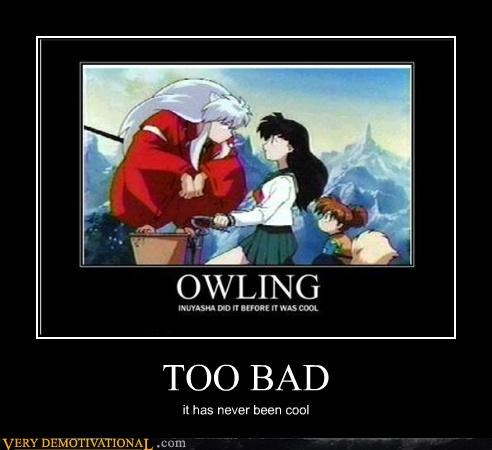 hilarious,inuyasha,owling,too bad
