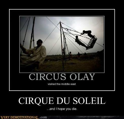 circus,cirque de soleil,idiots,olay