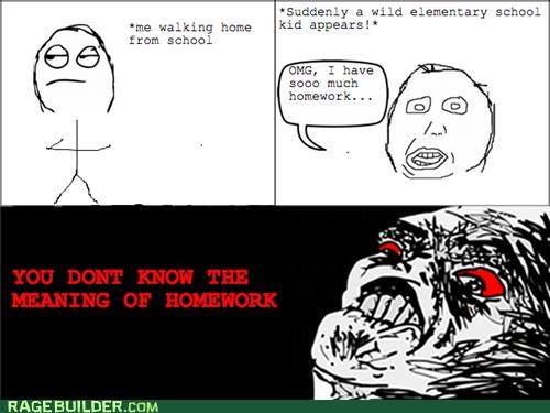 best of week homework kid Rage Comics you-dont-even-know - 5223573248