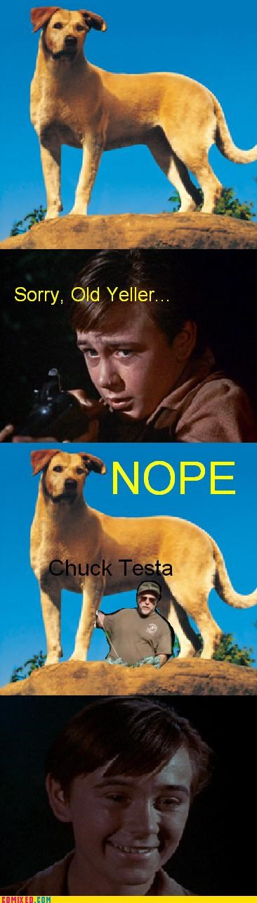 Chuck Testa From the Movies nope old yeller sorry stuffed thanks - 5224667648
