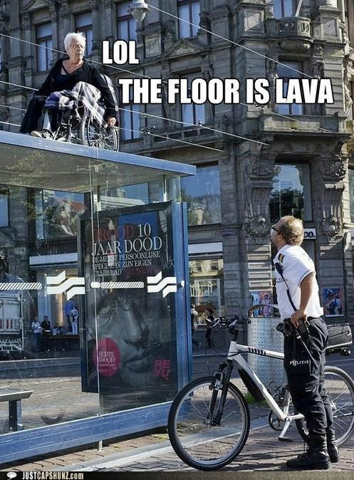 bus stop floor is lava lava lol old woman wheelchair wtf
