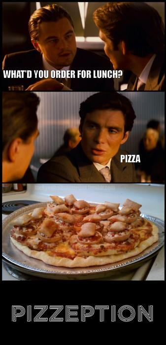 Inception,pizza,pizza on pizza,pizzeption