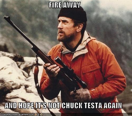 Chuck Testa gun hunting - 5226588416