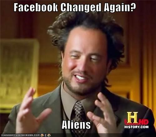 Facebook Changed Again? Aliens