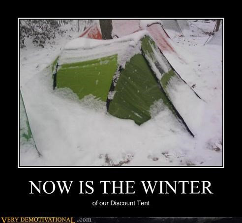 discount tent,pun,Pure Awesome,winter of our discontent