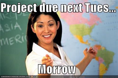 class project school Terrible Teacher tomorrow tuesday - 5228345344