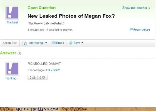 megan fox,naughty pics,rick roll,Yahoo Answer Fails