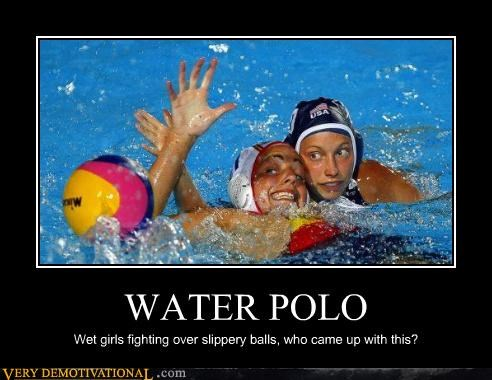 WATER POLO Wet girls fighting over slippery balls, who came up with this?