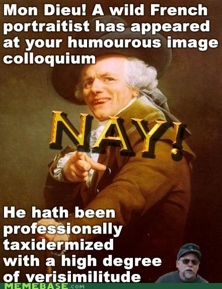 art,Chuck Testa,Joseph Ducreux,nope,taxidermy