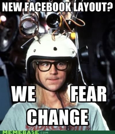 change facebook fear garth Memes - 5229839872
