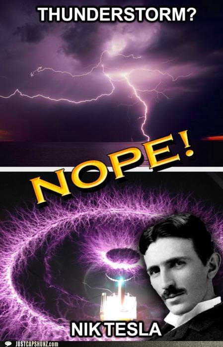 Chuck Testa lightning Memes nik tesla Nikola Tesla tesla coil thunder - 5229884160