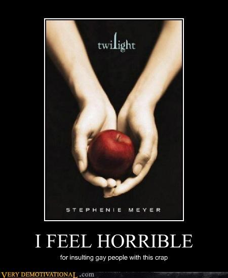 feel horrible,gay,hilarious,twilight