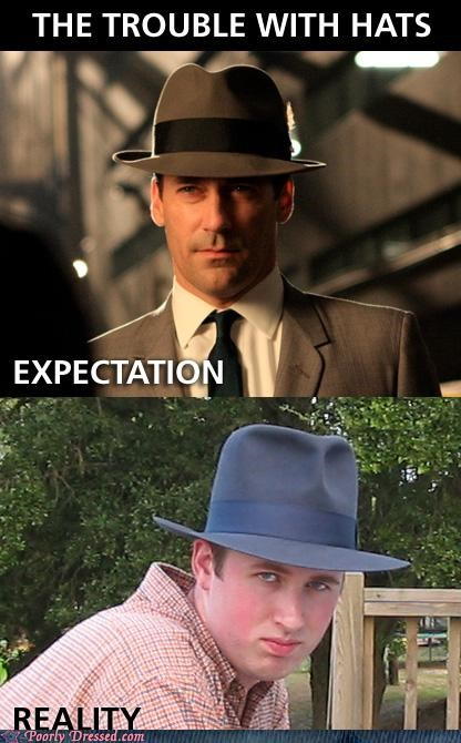 expectations vs reality,fedora,hat,mad men