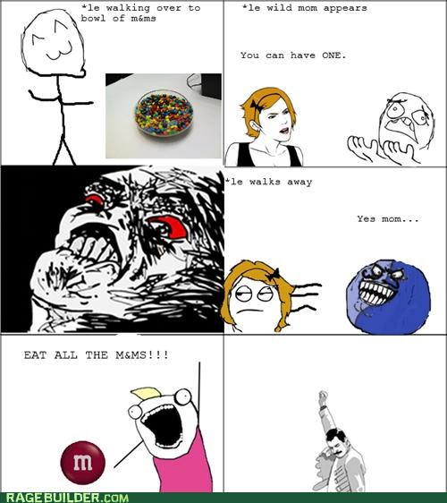 eat ALL the m&ms!!!!