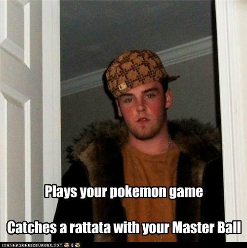 master ball,meme,Memes,Pokémon,rattata,Scumbag Steve,video game