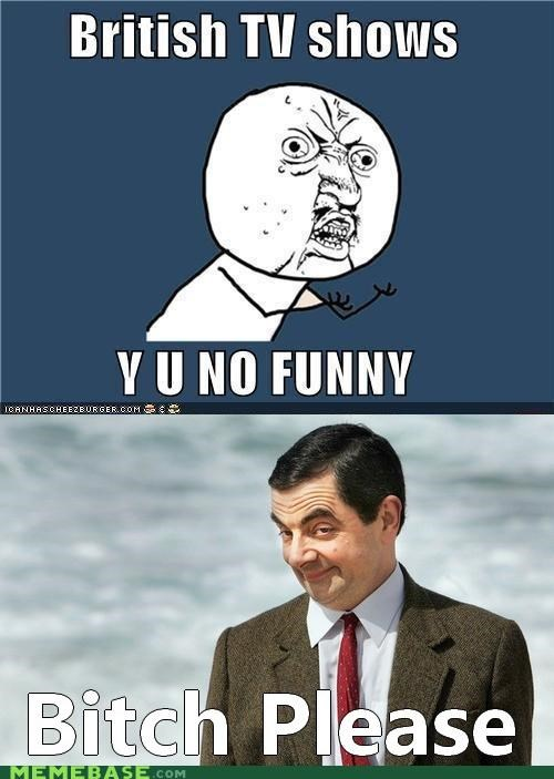 bean,britain,england,funny,television,Y U No Guy