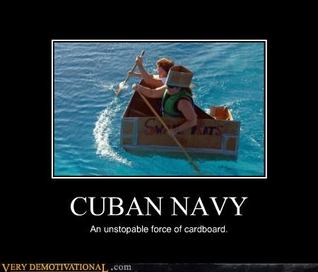 CUBAN NAVY An unstopable force of cardboard.