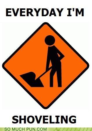 cliché entreaty everyday everyday im shufflin overused plea shoveling sign similar sounding song stop - 5236495872