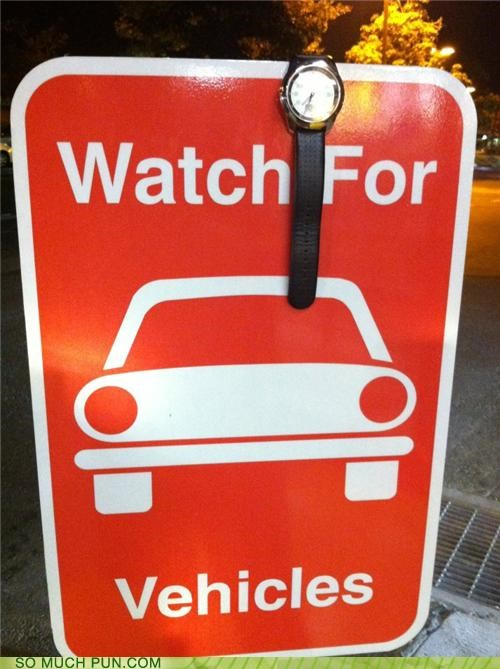 double meaning,literalism,sign,vehicles,watch