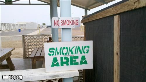 Non Smoking Fail Is it bad enough that the smokers are separated from the non-smokers, now we have to give them non-smoking smoke areas?