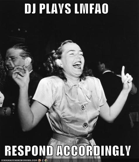dancing dj historic lols laughing lmfao Music response - 5240928256