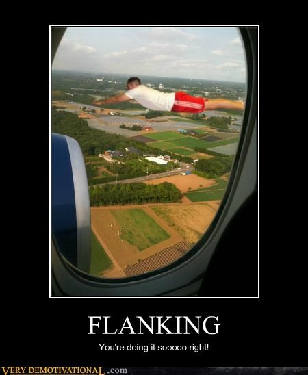 FLANKING You're doing it sooooo right!