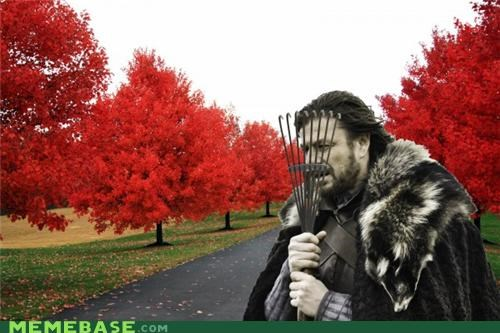 autumn,fall,Game of Thrones,machines,rake,winter,Winter Is Coming