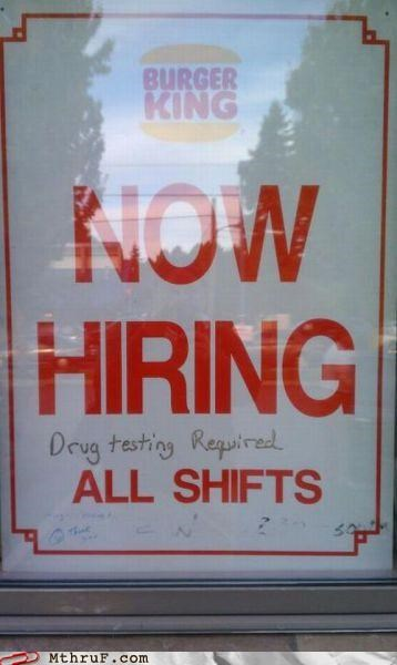 burger king,drug testing,drugs,fast food,food service,now hiring,sign