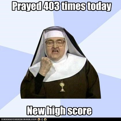 Prayed 403 times today New high score