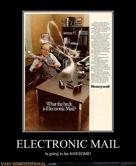 ELECTRONIC MAIL Is going to be AWESOME!