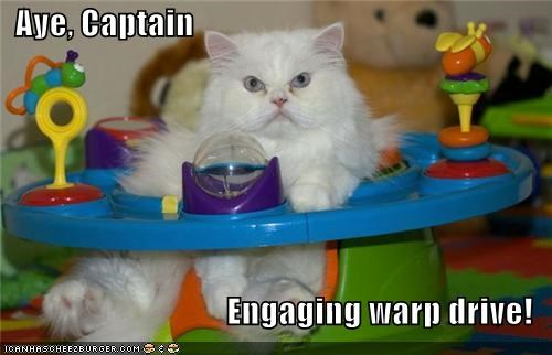 aye captain caption captioned cat drive engaging exersaucer Star Trek toy warp