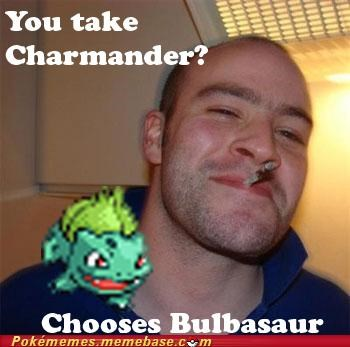 bulbasaur,Good Guy Greg,meme,Memes,not a rival,type disadvantage