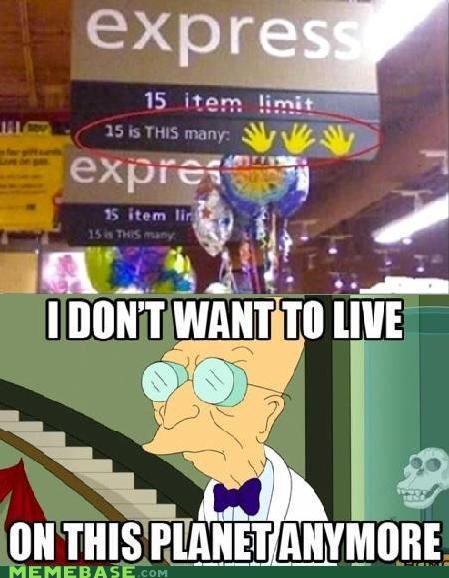 15 counting express grocery stores hands i dont want to live on this planet anymore this many - 5246733312