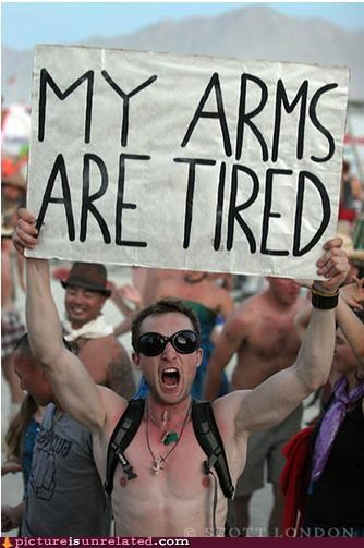 arms picket sign tired wtf - 5247410944