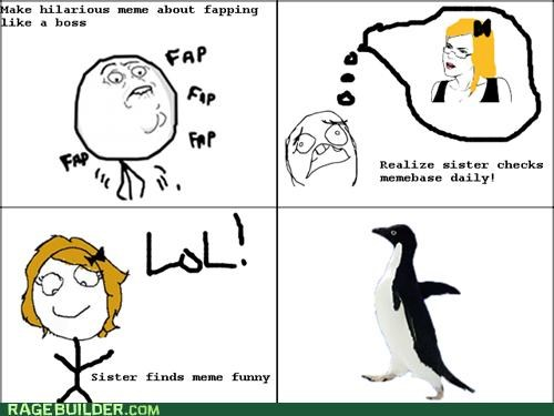faptimes,Rage Comics,sister,socially awkward penguin