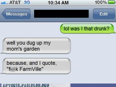 angry digging drunk evidence facebook Farmville texting - 5248388608