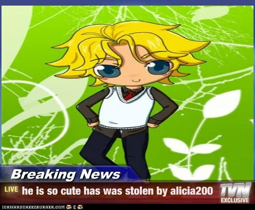 Breaking News - he is so cute has was stolen by alicia200