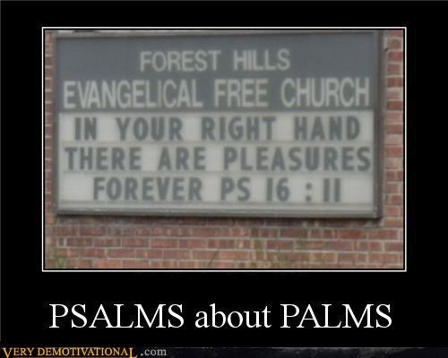 hilarious,palms,psalms,sign