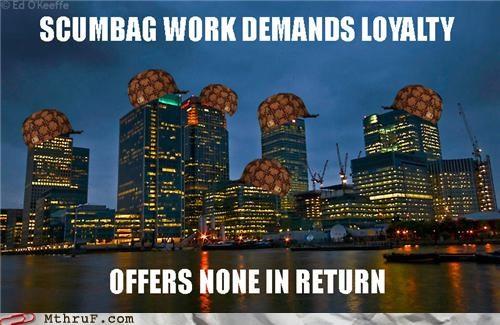 loyalty scumbag work - 5251399424