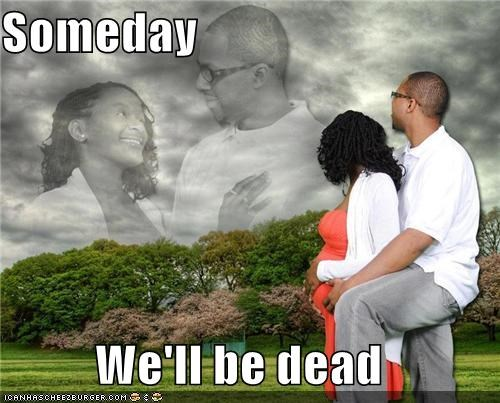 Someday  We'll be dead