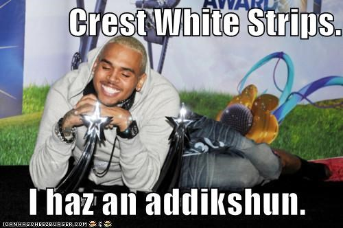 singers,addiction,chris brown,crest,crest white strips,douchebags,roflrazzi,teeth