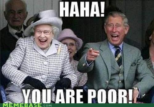 england laughter Memes poor queen rich - 5253204992