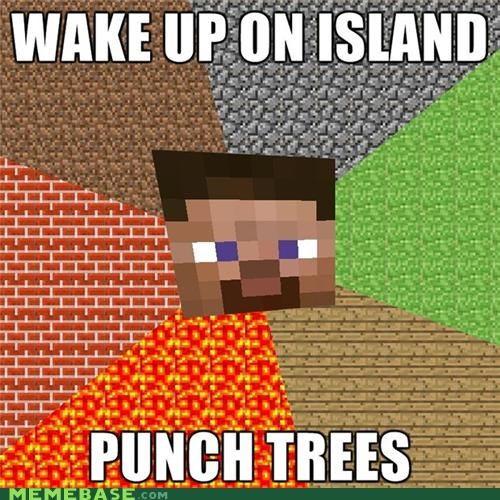 Memes,minecraft,punch,trees,video games